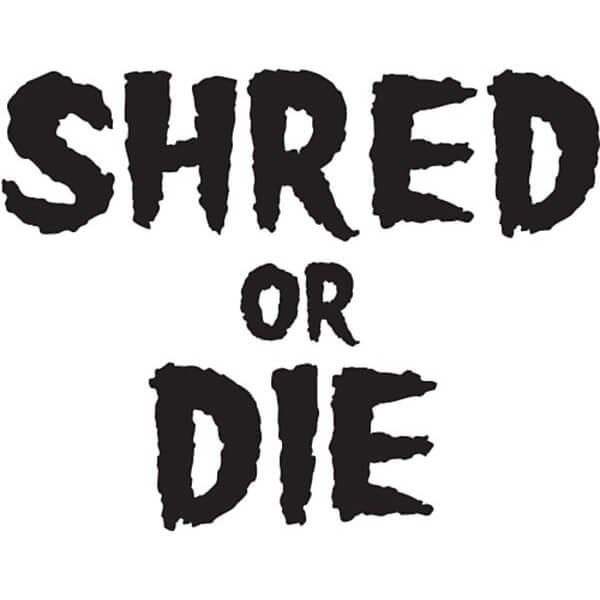"Shred Stickers Shred Or Die Stack Black Skate Sticker - 4"" x 5.5"""